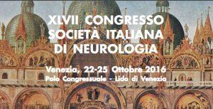 XLVII CONGRESSO SOCIETÀ ITALIANA DI NEUROLOGIA Venezia, 22-25 Ottobre 2016 Polo Congressuale - Lido di Venezia